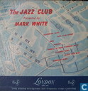 Jazz club as presented by Mark White
