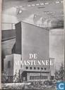 De Maastunnel. Voorgeschiedenis en bouw. Bezetting en verzet. Exploitatie en verkeer.