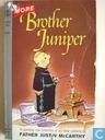 More Brother Juniper