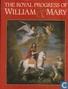 The Royal Progress of William and Mary
