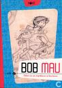 Bob Mau - Schets van een striptekenaar en kunstenaar 2
