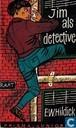Jim als detective