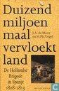 Duizend miljoen maal vervloekt land + De Hollandse Brigade in Spanje 1808-1813