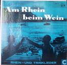 Am Rhein beim Wein (Rhein- und Trinklieder)