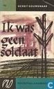 Ik was geen soldaat