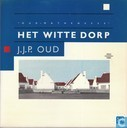 Het Witte Dorp : Oud-Mathenesse, 1923-1987 / J.J.P.Oud