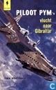 Piloot Pym's vlucht naar Gibraltar
