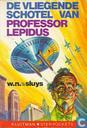 De vliegende schotel van Professor Lepidus