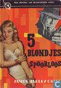 5 blondjes spoorloos