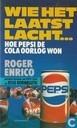 Wie het laatst lacht; Hoe pepsi de cola oorlog won
