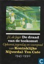 De draad van de toekomst; Koninklijke Nijverdal-Ten Cate 1945-1990.