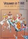 Strips - Vrouwen in 't wit - Om je ziek te lachen
