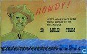Howdy, 20 Mule Team