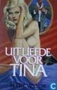 Uit liefde voor Tina