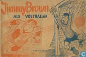 Strips - Jimmy Brown - Jimmy Brown als voetballer