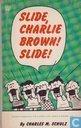 Slide, Charlie Brown! Slide!