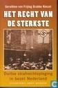 Het recht van de sterkste. Duitse strafrechtspleging in bezet Nederland.