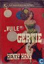 """""""Vuile"""" Gertie"""