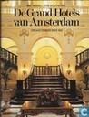 De grand hotels van Amsterdam