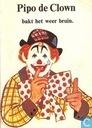 Pipo de Clown bakt het weer bruin