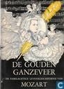 De gouden ganzeveer: De fabelachtige levensgeschiedenis van Mozart