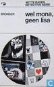 Wel Mona, geen Lisa