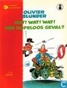Strips - Olivier Blunder - Wat! Wat! Wat! Een hopeloos geval?