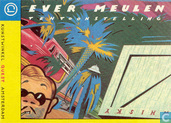 Ever Meulen tentoonstelling
