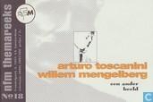 Arturo Toscanini-Willem Mengelberg; Een ander beeld