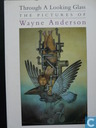 Through A Looking Glass, the pictures of Wayne Anderson