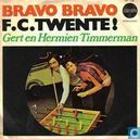 Bravo bravo F.C. Twente
