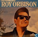 Dreaming with Roy Orbison