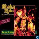 Shaka Zulu - We are growing