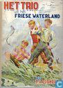 Het trio uit het Friese waterland