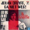 Johan Cruyff, ga niet weg