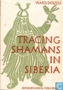 Tracing shamans in Siberia