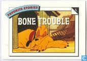 Bone Trouble / Scared stiff!