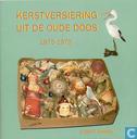 Kerstversiering uit de oude doos 1875-1975
