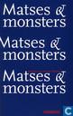 Matses & Monsters