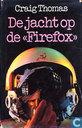 """De Jacht op de """"Firefox"""""""