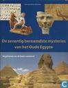 De zeventig beroemdste mysteries van het Oude Egypte