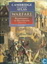 Cambridge illustrated atlas: Warfare Renaissance to Revolution 1492-1792