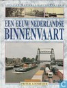Een eeuw Nederlandse binnenvaart