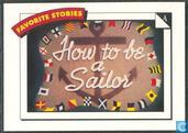How To Be A Sailor / Sweet dreams...