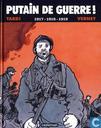 Putain de guerre! - 1917-1918-1919