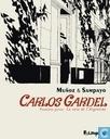 Carlos Gardel - La voix de l'Argentine 1
