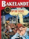 Bandes dessinées - Jean Gaillard - Bakelandt op de Dool
