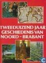 Tweeduizend jaar geschiedenis van Noord-Brabant.