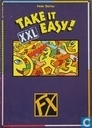 Take it easy ! XXL