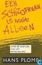 Een schizofreen is nooit alleen